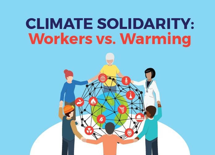 Climate Solidarity: Workers Vs. Warming