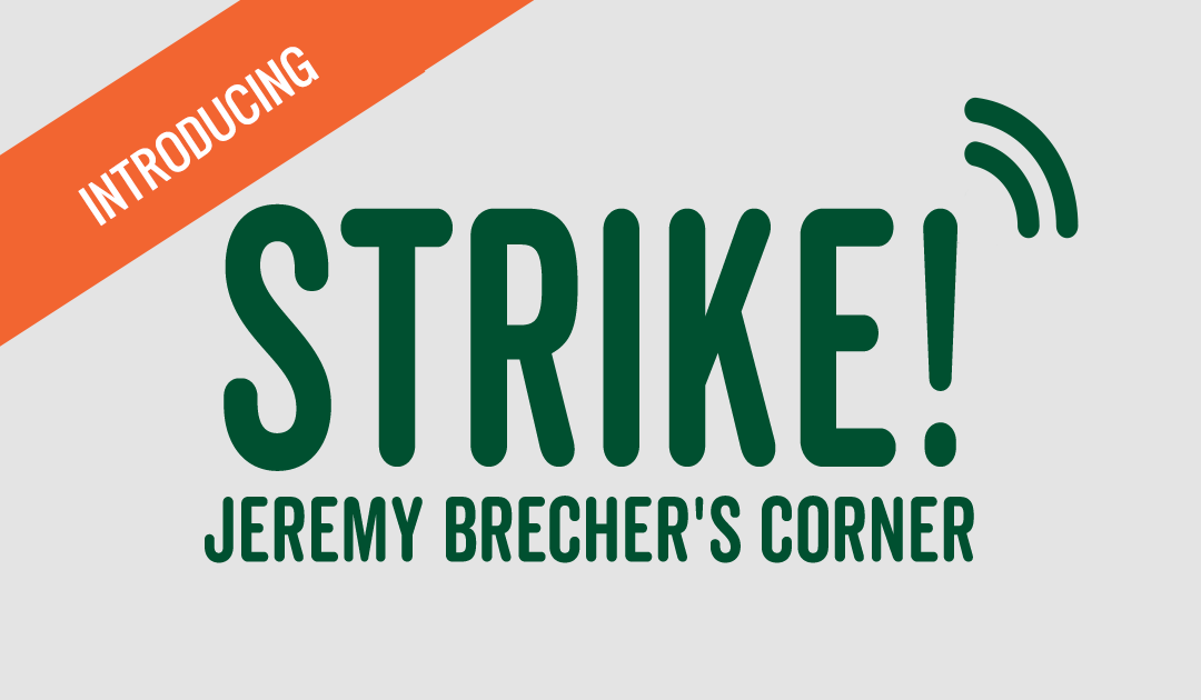 Introducing Strike!: Jeremy Brecher's Corner